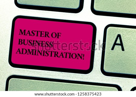 Word writing text Master Of Business Administration. Business concept for Post graduate education finances Keyboard key Intention to create computer message pressing keypad idea. #1258375423