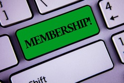 Word writing text Membership. Business concept for Being member Part of a group or team Join organization company written on Green Key Button on White Keyboard with copy space. Top view.