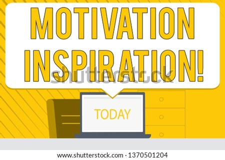 Word writing text Motivation Inspiration. Business concept for ability to change the way we feel about life Blank Huge Speech Bubble Pointing to White Laptop Screen in Workspace Idea.