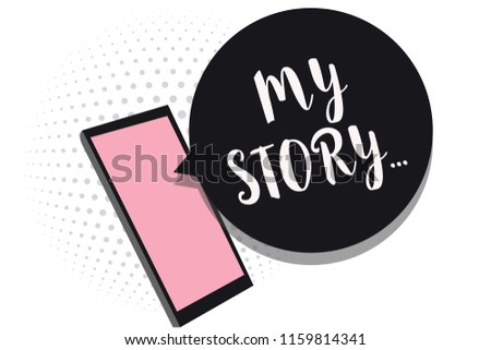 Word writing text My Story.... Business concept for telling someone or readers about how you lived your life Cell phone receiving text messages chats information using applications.