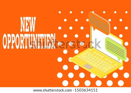 Word writing text New Opportunities. Business concept for exchange views condition favorable for attainment goal Laptop receiving sending information conversation texting internet wireless.