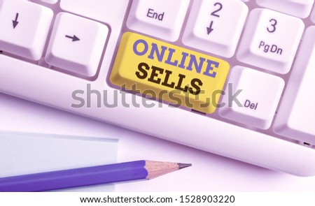 Word writing text Online Sells. Business concept for sellers directly sell goods or services over the Internet White pc keyboard with empty note paper above white background key copy space.