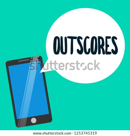 Word writing text Outscores. Business concept for Score more point than others Examination Tests running Health care