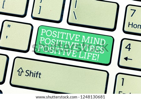 Word writing text Positive Mind Positive Vibes Positive Life. Business concept for Motivation inspiration to live Keyboard key Intention to create computer message, pressing keypad idea. #1248130681