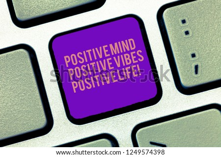 Word writing text Positive Mind Positive Vibes Positive Life. Business concept for Motivation inspiration to live Keyboard key Intention to create computer message, pressing keypad idea. #1249574398