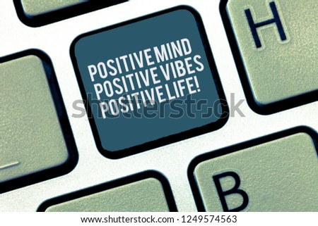 Word writing text Positive Mind Positive Vibes Positive Life. Business concept for Motivation inspiration to live Keyboard key Intention to create computer message, pressing keypad idea. #1249574563