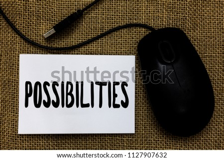 Word writing text Possibilities. Business concept for Things that may happen or be the case State of being possible USB cable mouse art paper mat thoughts ideas shadow small pitch art paper. #1127907632