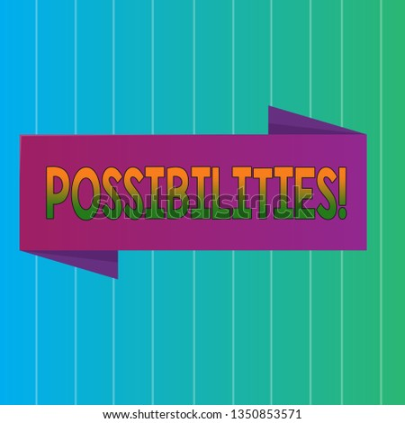 Word writing text Possibilities. Business concept for Things that may happen or be the case State of being possible Blank Folded Color Banner photo on Vertically Striped Two Toned Backdrop.