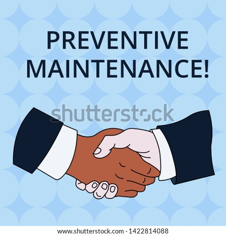 Word writing text Preventive Maintenance. Business concept for Avoid Breakdown done while machine still working Hand Shake Multiracial Male Business Partners Colleagues Formal Shirt Suit.
