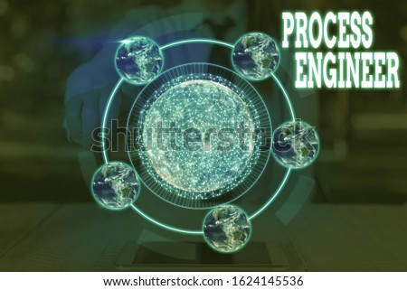 Word writing text Process Engineer. Business concept for responsible for developing new industrial processes Elements of this image furnished by NASA.