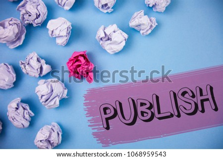 Word writing text Publish. Business concept for Make information available to people Issue a written product written on the Painted background Crumpled Paper Balls next to it. #1068959543