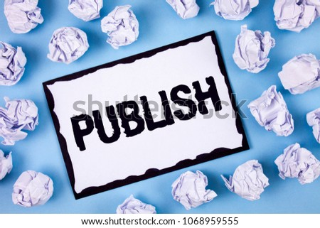 Word writing text Publish. Business concept for Make information available to people Issue a written product written on White Sticky note paper within Paper Balls on Plain Blue background. #1068959555