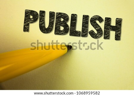 Word writing text Publish. Business concept for Make information available to people Issue a written product written on plain background Pen next to it. #1068959582