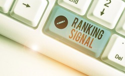 Word writing text Ranking Signal. Business concept for characteristic of a website that search engine algorithms.