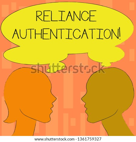Word writing text Reliance Authentication. Business concept for part of trust based identity attribution process Silhouette Sideview Profile Image of Man and Woman with Shared Thought Bubble.