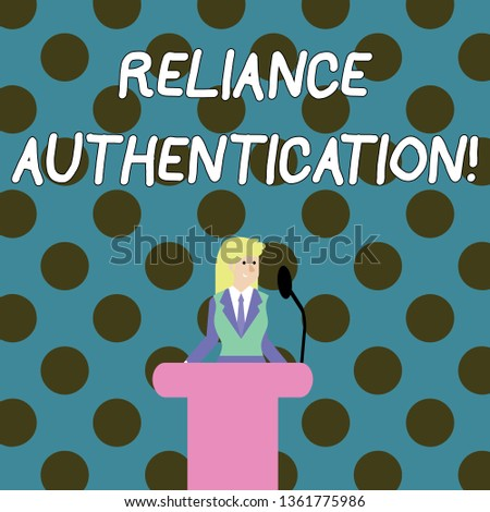 Word writing text Reliance Authentication. Business concept for part of trust based identity attribution process Businesswoman Standing Behind Podium Rostrum Speaking on Wireless Microphone.