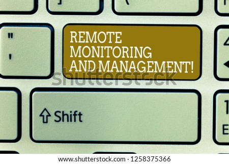 Word writing text Remote Monitoring And Management. Business concept for Long distance monitor data analysisager Keyboard key Intention to create computer message, pressing keypad idea. #1258375366