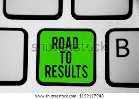 Word writing text Road To Results. Business concept for Business direction Path Result Achievements Goals Progress Keyboard green key Intention create computer computing reflection document.