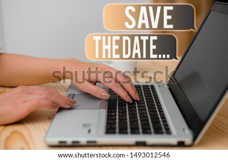 Word writing text Save The Date. Business concept for Organizing events well make day special event organizers woman laptop computer smartphone mug office supplies technological devices.