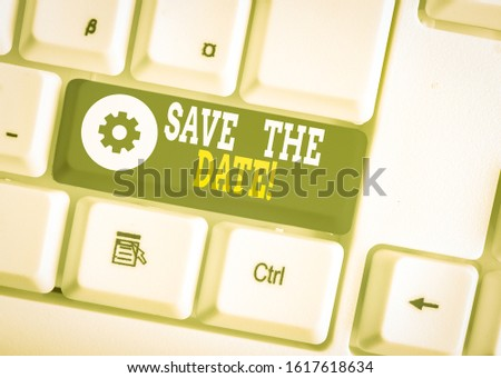 Word writing text Save The Date. Business concept for Organizing events well make day special event organizers White pc keyboard with empty note paper above white background key copy space.