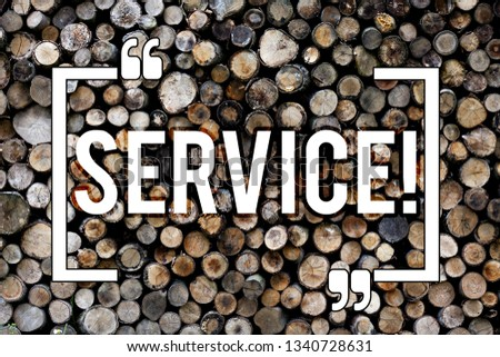 Word writing text Service. Business concept for Helping somebody Supporting Provide Transportation Communication Wooden background vintage wood wild message ideas intentions thoughts. #1340728631