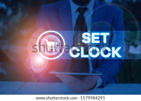 Word writing text Set Clock. Business concept for put it to the right time or change the clock time to a later time.