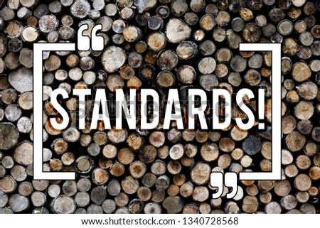 Word writing text Standards. Business concept for Quality Controls Regulations Guidelines Wooden background vintage wood wild message ideas intentions thoughts. #1340728568