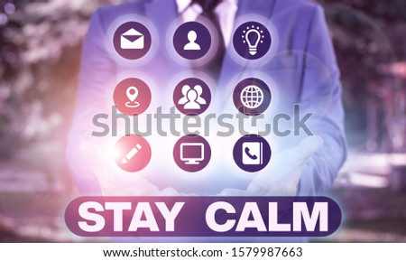 Word writing text Stay Calm. Business concept for Maintain in a state of motion smoothly even under pressure.