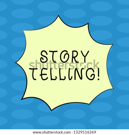 Word writing text Story Telling. Business concept for Tell or write short Stories Share Personal Experiences Blank Color Explosion Blast Scream Speech Bubble photo for Promotion Ads.