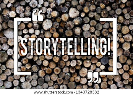 Word writing text Storytelling. Business concept for Tell short Stories Personal Experiences Wooden background vintage wood wild message ideas intentions thoughts. #1340728382