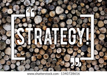 Word writing text Strategy. Business concept for Group of ideas planned to achieve success Wooden background vintage wood wild message ideas intentions thoughts. #1340728616
