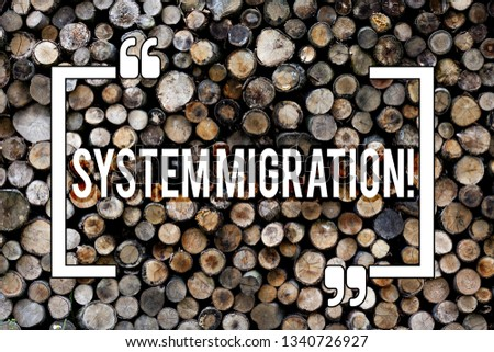 Word writing text System Migration. Business concept for Moving programs to another platform Wooden background vintage wood wild message ideas intentions thoughts. #1340726927