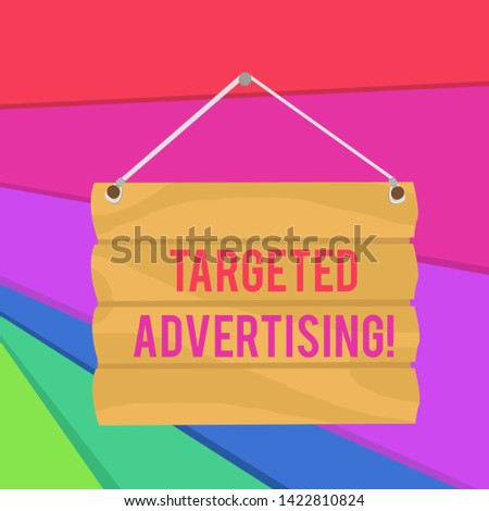 Word writing text Targeted Advertising. Business concept for Online Advertisement Ads based on consumer activity Hook Up Blank Sign Plate. Empty Wooden Signboard with Lope for Hang.
