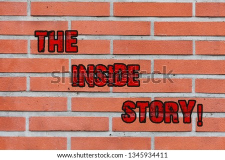 Word writing text The Inside Story. Business concept for information that is known only showing closely involved Brick Wall art like Graffiti motivational call written on the wall. #1345934411