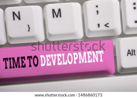 Word writing text Time To Development. Business concept for a length of time during which a company grows or develop White pc keyboard with empty note paper above white background key copy space. #1486860173