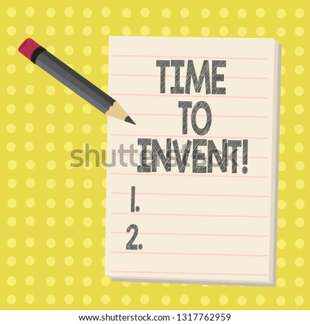 Word writing text Time To Invent. Business concept for Invention of something new different innovation creativity.