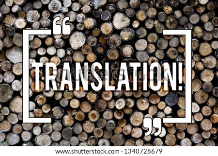 Word writing text Translation. Business concept for Transform words or texts to another language Wooden background vintage wood wild message ideas intentions thoughts. #1340728679