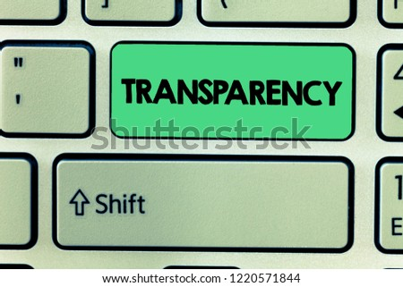 Word writing text Transparency. Business concept for Condition being transparent clear obvious evident Translucent #1220571844