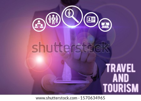 Word writing text Travel And Tourism. Business concept for Temporary Movement of People to Destinations or Locations.