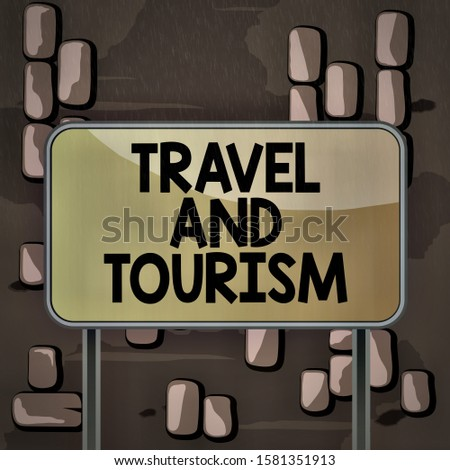 Word writing text Travel And Tourism. Business concept for Temporary Movement of People to Destinations or Locations Board ground metallic pole empty panel plank colorful backgound attached.