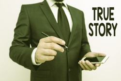 Word writing text True Story. Business concept for The day to day experiences of an individual in his entire life.