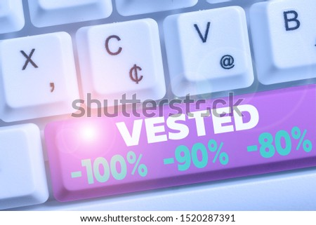 Word writing text Vested 100 Percent 90 Percent 80 Percent. Business concept for Eligible for Retirement Benefit based on years of Service White pc keyboard with empty note paper above white