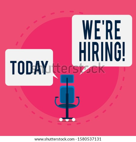 Word writing text We Re Hiring. Business concept for recently employ someone or pay him to do particular job Wheeled work chair with three wheels and two arms each side present speech.
