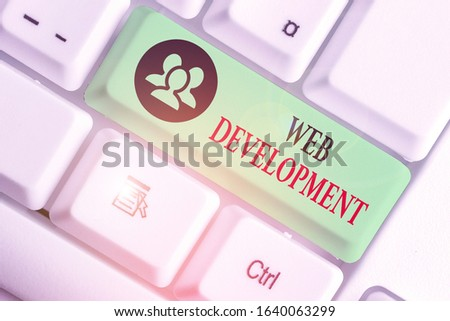 Word writing text Web Development. Business concept for dealing with developing websites for hosting via intranet.