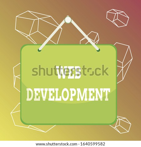 Word writing text Web Development. Business concept for dealing with developing websites for hosting via intranet Colored memo reminder empty board blank space attach background rectangle.
