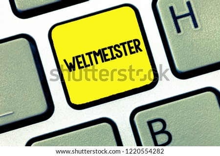 Word writing text Weltmeister. Business concept for Geranalysis term for world champion Winner Triumph in competition #1220554282