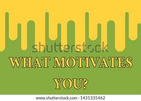 Word writing text What Motivates Youquestion. Business concept for know reasons why you want to wake up each morning Paint dripping background Stylish acrylic liquid layered painting concept.