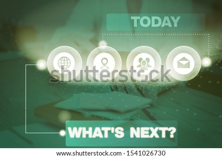 Word writing text What S Next Question. Business concept for asking demonstrating about his coming actions or behaviors Picture photo system network scheme modern technology smart device. #1541026730