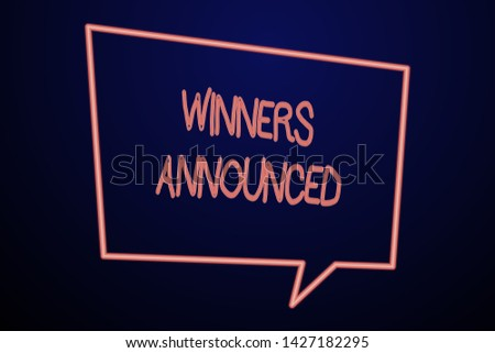 Word writing text Winners Announced. Business concept for Announcing who won the contest or any competition Empty Quadrangular Neon Copy Space Speech Bubble with Tail Pointing Down.