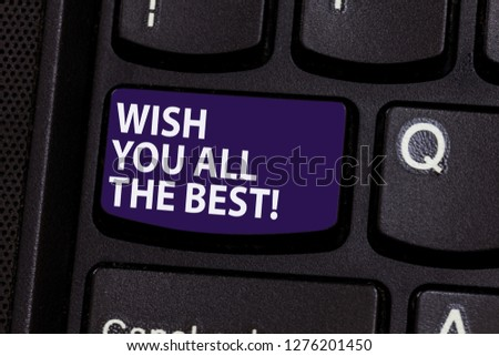 Word writing text Wish You All The Best. Business concept for Special wishes have a good fortune lucky life Keyboard key Intention to create computer message pressing keypad idea. #1276201450